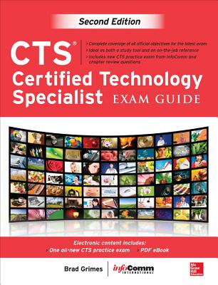 Cts Certified Technology Specialist Exam Guide By Grimes, Brad/ Infocomm International (COR)