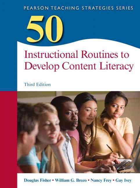 50 Instructional Routines to Develop Content Literacy By Fisher, Douglas/ Brozo, William G./ Frey, Nancy/ Ivey, Gay