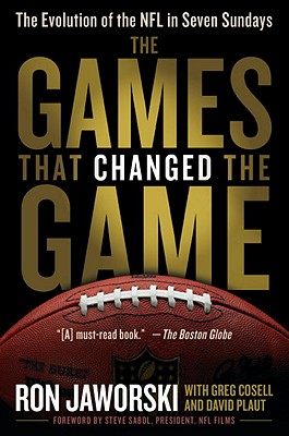 The Games That Changed the Game By Jaworski, Ron/ Plaut, David/ Cosell, Greg/ Sabol, Steve (FRW)